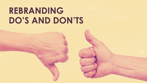 5 Rebranding Do's and Don'ts to Help Elevate Your Brand